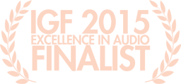 Independent Games Festival Excellence in Audio Finalist 2015